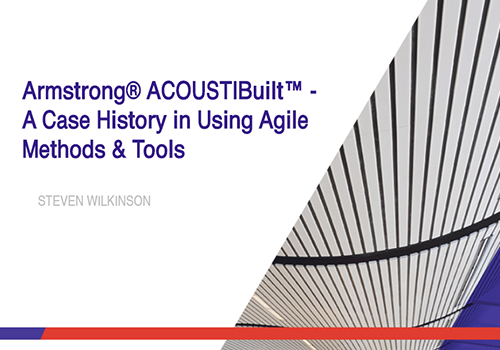 Armstrong ACOUSTIBuilt – A Case History in Using Agile Methods & Tools, Steve Wilkinson, Armstrong World Industries