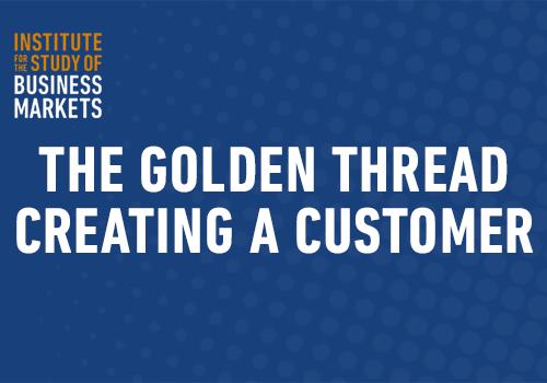 The Golden Thread-Creating a Customer
